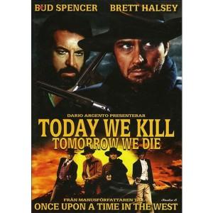 Today We Kill Tomorrow We Die (1968) (Vietsub) - Hôm Nay Chúng Ta Giết Ngày Mai Chúng Ta Chết