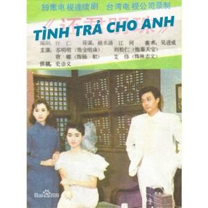 Tình Trả Cho Anh (1987) (Lồng Tiếng) (Bản Đẹp)